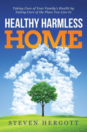 """Healthy Harmless Home"" by Steve Hergott On Sale Now"